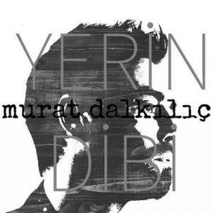 دانلود آهنگ Yerin Dibi از Murat Dalkılıç