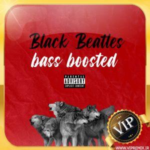 دانلود ریمیکس بیس دار آهنگ Black Beatles مخصوص سیستم