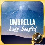 دانلود ریمیکس بیس دار آهنگ Umbrella از Rihanna