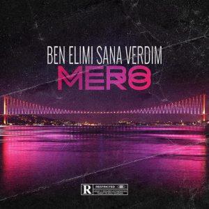 دانلود آهنگ Ben Elimi Sana Verdim از MERO