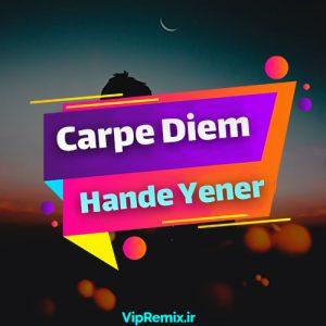 دانلود آهنگ Carpe Diem از Hande Yener