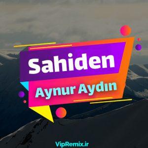 دانلود آهنگ Sahiden از Bünyas Herek و Aynur Aydın