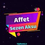دانلود آهنگ Affet از Sezen Aksu
