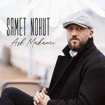 دانلود اهنگ Aşk Makamı از Samet Nohut