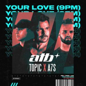 دانلود آهنگ Your Love از ATB و Topic