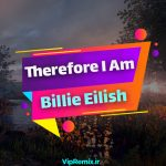 دانلود آهنگ Therefore I Am (Live) از Billie Eilish