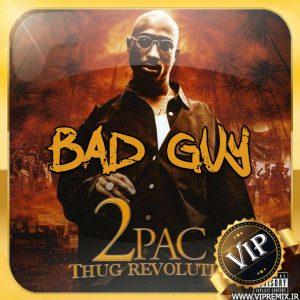 دانلود ریمیکس غمگین احساسی Bad Guy از ۲Pac