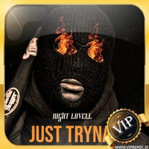 دانلود ریمیکس گنگ بیس دار Just tryna از Night Lovell