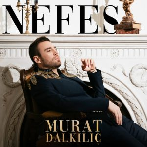 دانلود آهنگ Nefes از Murat Dalkılıç