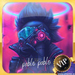 دانلود ریمیکس شاد تریبال Pablo Pablo مخصوص پارتی