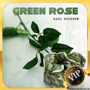 دانلود ریمیکس بیس دار گنگ Green Rose مخصوص ماشین