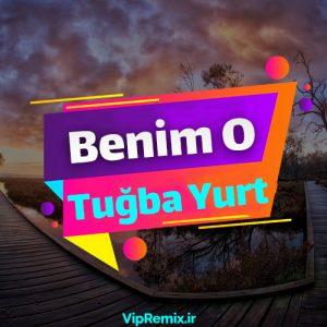 دانلود آهنگ Benim o از Tuğba Yurt