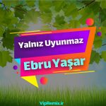 دانلود آهنگ Yalnız Uyunmaz از Ebru Yaşar