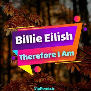 دانلود آهنگ Therefore I Am از Billie Eilish
