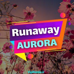 دانلود آهنگ Runaway از AURORA
