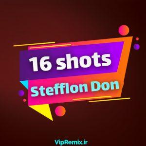 دانلود آهنگ ۱۶Shot از Shefflon Don
