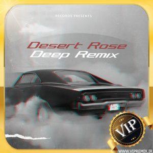 دانلود ریمیکس دیپ هاوس خارجی Desert Rose مخصوص ماشین