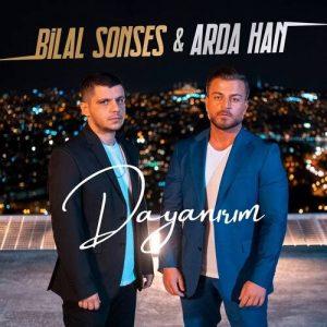 دانلود آهنگ Dayanırım از Bilal Sonses & Arda Han
