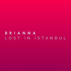 دانلود آهنگ Lost in Istanbul از BRIANNA