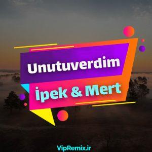دانلود آهنگ آکوستیک Unutuverdim از İpek & Mert