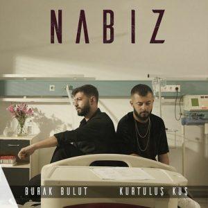 دانلود آهنگ Nabız از Burak Bulut & Kurtuluş Kuş