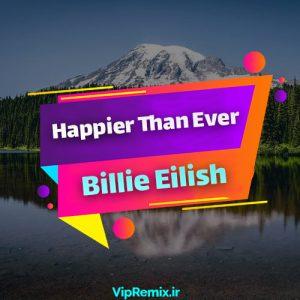 دانلود آهنگ Happier Than Ever از Billie Eilish
