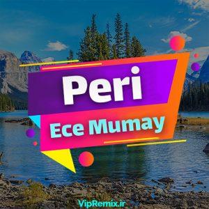 دانلود آهنگ Peri از Ece Mumay