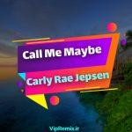دانلود آهنگ Call Me Maybe از Carly Rae Jepsen