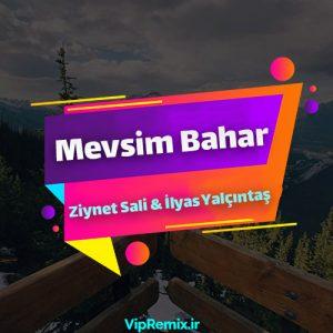 دانلود آهنگ آکوستیک Mevsim Bahar از Ziynet Sali & İlyas Yalçıntaş