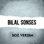 دانلود آهنگ Söz Verdim از Bilal SONSES