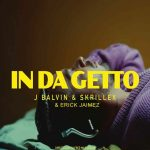 دانلود آهنگ In Da Getto از J. Balvin, Skrillex